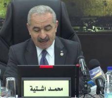 رئيس الوزراء الفلسطيني: الثغرة الحقيقية في معركتنا ضد تفشي كورونا هي الاحتلال ومستوطناته
